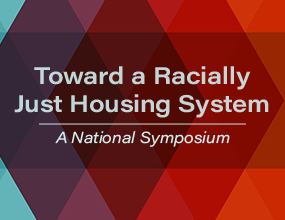 Toward a Racially Just Housing System: A National Symposium